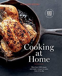 Cooking at Home: More Than 1,000 Classic and Modern Recipes for Every Meal of the Day (Williams-Sonoma) by [Chuck Williams, Con Poulos]