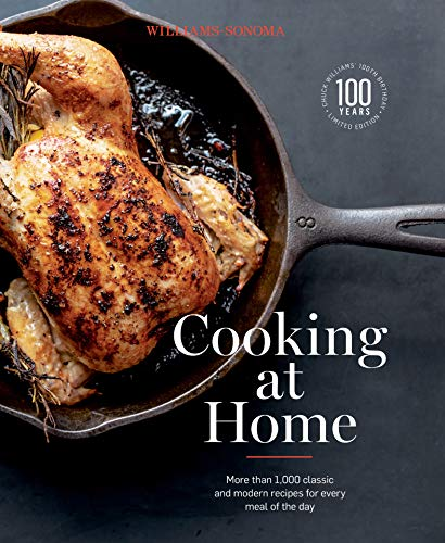Williams-Sonoma Cooking at Home: More Than 1,000 Classic and Modern Recipes for Every Meal of the Day