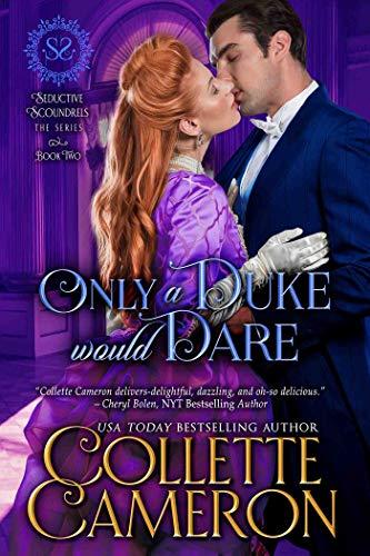 Solo un Duque se atrevería (SERIE CANALLAS SEDUCTORES 2) de Collette Cameron