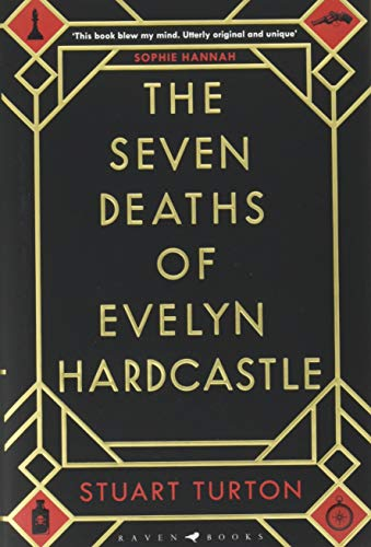 The Seven Deaths of Evelyn Hardcastle: The Sunday Times Bestseller and Winner of the Costa First Novel Award (High/Low)
