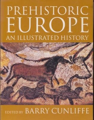 Prehistoric Europe : An Illustrated History