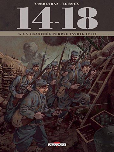 14 - 18 T04: La tranchée perdue (avril 1915)