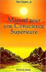 Manuel pour une conscience supérieure de Ken Keyes Jr
