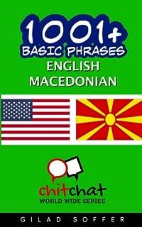 1001+ Basic Phrases English - Macedonian (English and Macedonian Edition)