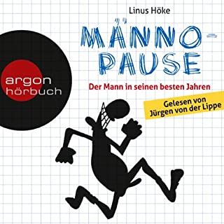 Männopause     Der Mann in seinen besten Jahren              Autor:                                                                                                                                 Linus Höke                               Sprecher:                                                                                                                                 Jürgen von der Lippe                      Spieldauer: 1 Std. und 59 Min.     63 Bewertungen     Gesamt 4,0