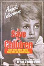 When Angels Intervene to Save the Children: Basis for the Movie Starring Robert Urich and Richard Thomas : The Cokeville, Wyoming Bombing Incident