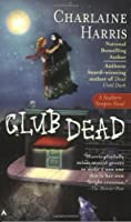 Club Dead (Sookie Stackhouse/True Blood, Book 3) by Charlaine Harris(2003-04-29)