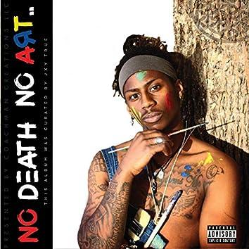 NO DEATH NO ART