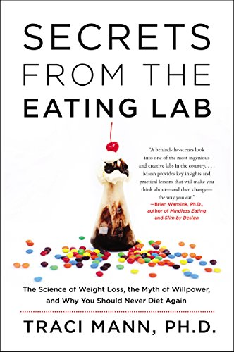 Image of Secrets From the Eating Lab: The Science of Weight Loss, the Myth of Willpower, and Why You Should Never Diet Again