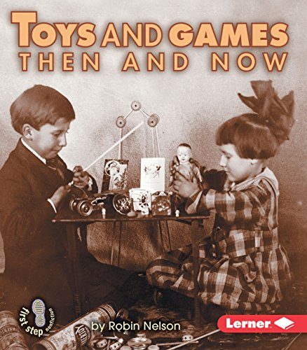 Compare Textbook Prices for Toys and Games Then and Now First Step Nonfiction -- Then and Now  ISBN 9780822546450 by Nelson, Robin