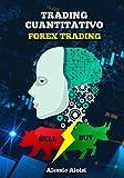Trading cuantitativo: forex trading algoritmico, guía práctica en español para principiantes, invertir en bolsa con trading system