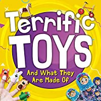 Terrific Toys and What They Are Made of