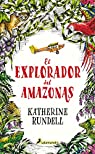 El explorador del Amazonas par Rundell