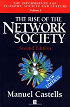 The Rise of The Network Society: The Information Age: Economy, Society and Culture, Volume I: v.1