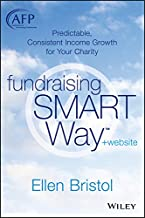 Fundraising the SMART Way: Predictable, Consistent Income Growth for Your Charity (The AFP/Wiley Fund Development Series)