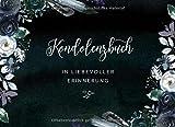 Kondolenzbuch: Trauerbuch Zum Ausfüllen, Liniert - Aufrichtige Anteilnahme Gästebuch / Gedenkbuch Beerdigung - Trauerfeier Beileidsbuch - Trauer Buch Rosen Blumen Floral