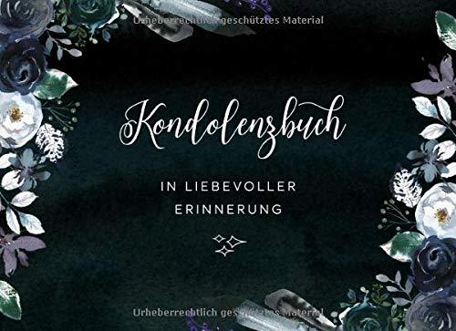 Kondolenzbuch: Trauerbuch Zum Ausfüllen, Liniert - Aufrichtige Anteilnahme Gästebuch / Gedenkbuch...