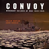 Convoy: Merchant Sailors at War, 1939-1945