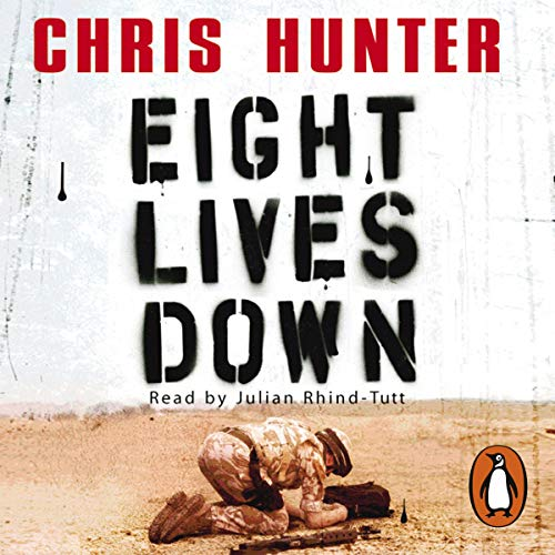 Eight Lives Down                   By:                                                                                                                                 Chris Hunter                               Narrated by:                                                                                                                                 Julian Rhind Tutt                      Length: 5 hrs and 26 mins     29 ratings     Overall 4.6