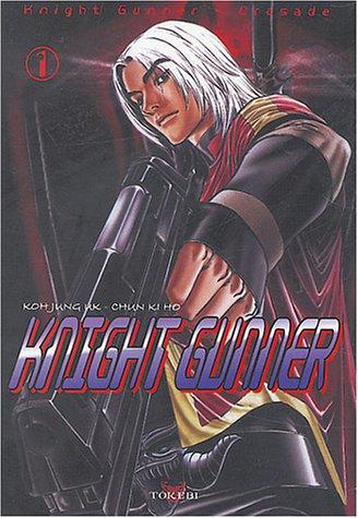 Knight Gunner, tome 1