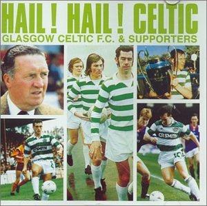 Celtic Fc: Hail Hail Hail