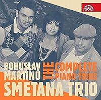 Bohuslav Martinu: The Complete Piano Trios by Smetana Trio