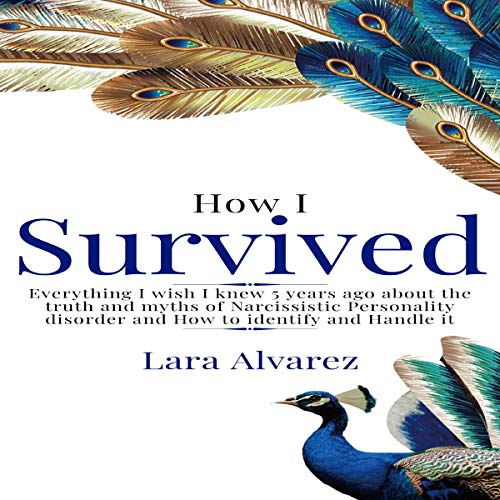 How I Survived     Everything I Wish I Knew 5 Years Ago About the Truth and Myths of Narcissistic Personality Disorder and How to Identify and Handle It              By:                                                                                                                                 Lara Alvarez                               Narrated by:                                                                                                                                 Maria Leaf                      Length: 41 mins     Not rated yet     Overall 0.0