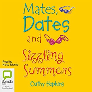 Mates, Dates and Sizzling Summers                   By:                                                                                                                                 Cathy Hopkins                               Narrated by:                                                                                                                                 Nicky Talacko                      Length: 4 hrs and 42 mins     Not rated yet     Overall 0.0