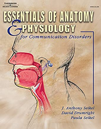 Essentials of Anatomy and Physiology for Communication Disorders