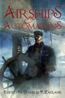 Airships & Automatons 0988244632 Book Cover