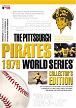 The Pittsburgh Pirates 1979 World Series