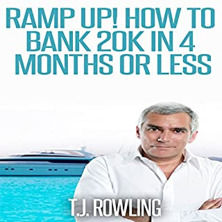Ramp Up!: How to Bank 20k in 4 Months or Less cover art
