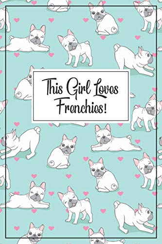 Frenchie Journal - French Bulldog Gift: A blank lined French Bulldog notebook for a frenchie mom or frenchie dad, frenchie birthday party, french ... gift, frenchie stuff, Frenchie notebook,
