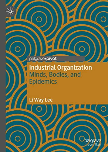 Industrial Organization: Minds, Bodies, and Epidemics (English Edition) 🔥