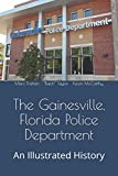 The Gainesville, Florida Police Department: An Illustrated History