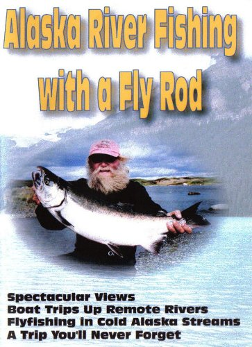 Alaska River Fishing With A Fly Rod