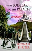 From Lodebar to the Palace: Maximizing the Power of Divine Covenant