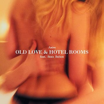 Old Love & Hotel Rooms