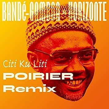 Citi Ku Liti (Poirier Remix)