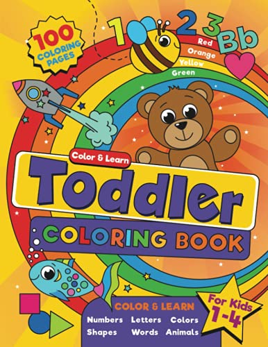 Toddler Coloring Book: For kids ages 1-4, 100 fun pages of letters, words, numbers, animals and shapes to color and learn (US edition) (Color & Learn)