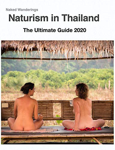 Naturism in Thailand: The Ultimate Guide 2020 (English Edition)