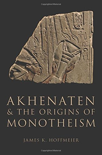 Akhenaten and the Origins of Monotheism