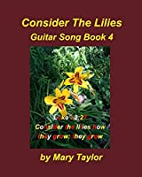 Consider The Lilies Book 4