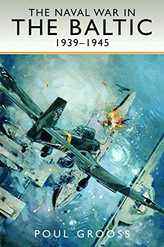 Compare Textbook Prices for The Naval War in the Baltic, 1939-1945 Illustrated Edition ISBN 9781526700001 by Grooss, Poul