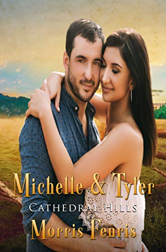 Michelle and Tyler: A Christian Romance (Cathedral Hills Book 2)