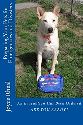 Preparing Your Pets for Emergencies and Disasters by Joyce Rheal (2012-10-11)