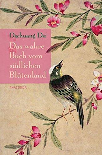 Das wahre Buch vom s??dlichen Bl??tenland by Dschuang Dsi (2011-03-31)