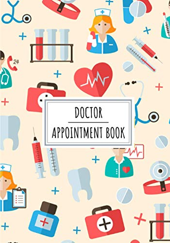 Doctor Appointment Book: Professional Medical Health Appointment Log Book For Doctors   Keep Track and Review All Details About Your Daily Clients For ... Client Name and More On 100 Detailed Sheets
