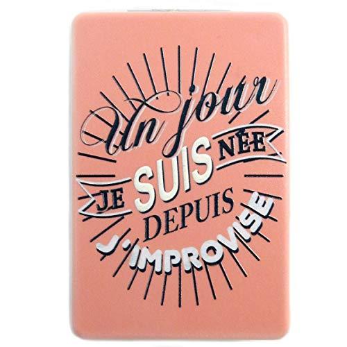 Les Trésors De Lily [Q2831] - Miroir de poche 'Messages' rose (Un jour je suis née, depuis j'improvise) - 8.5x5.5 cm