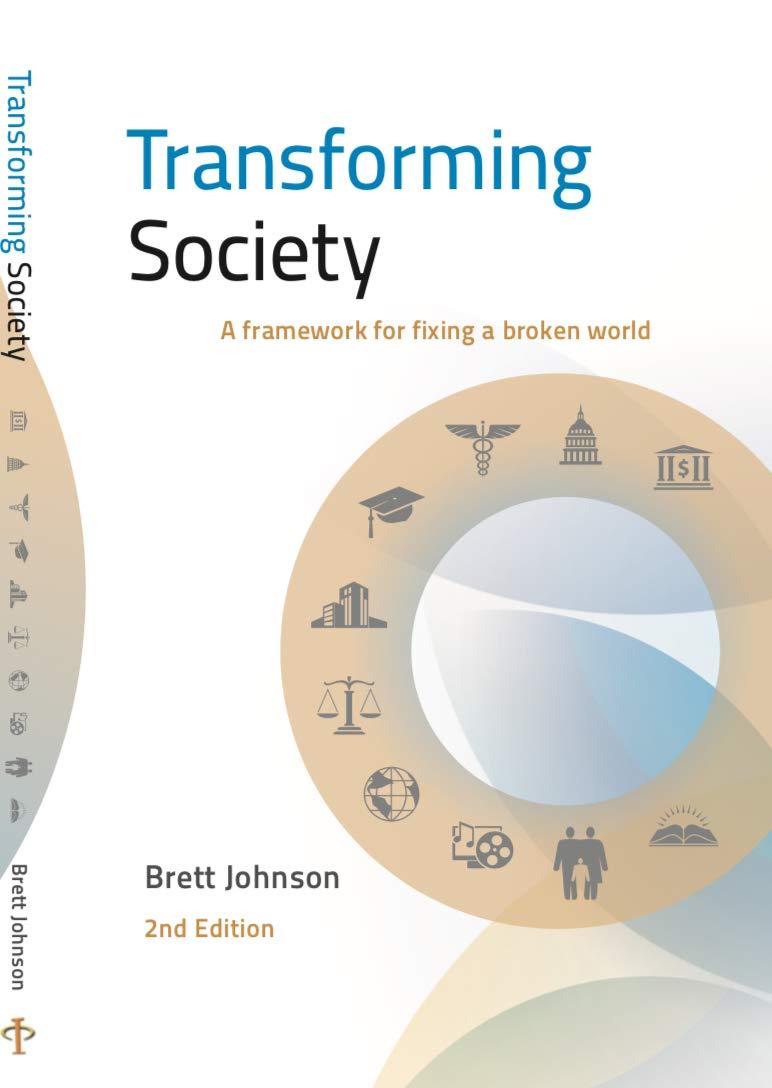 Transforming Society: A framework for fixing a broken world